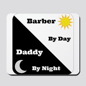 Barber by day Daddy by night Mousepad