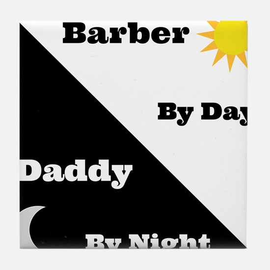 Barber by day Daddy by night Tile Coaster