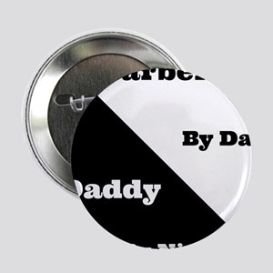 """Barber by day Daddy by night 2.25"""" Button"""