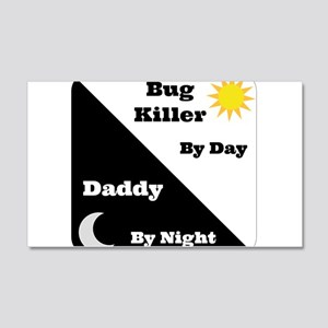 Bug Killer by day Daddy by night 20x12 Wall Decal