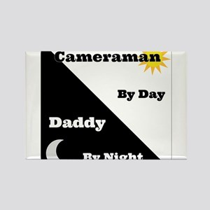 Cameraman by day Daddy by night Rectangle Magnet