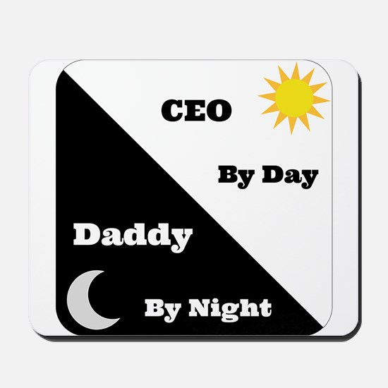 CEO by day Daddy by night Mousepad