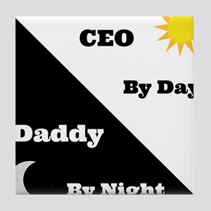 CEO by day Daddy by night Tile Coaster