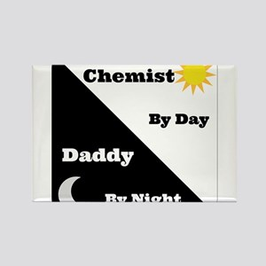 Chemist by day Daddy by night Rectangle Magnet