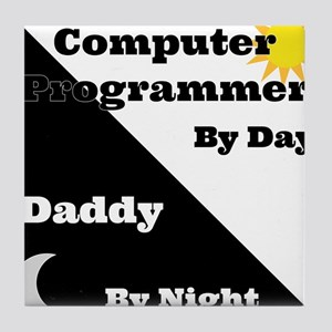 Computer Programmer by day Daddy by night Tile Coa