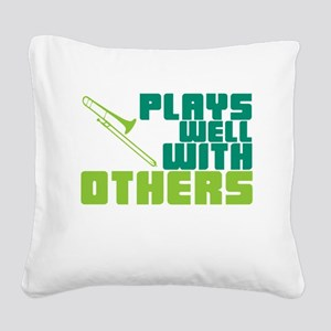 Trombone Plays Well Square Canvas Pillow