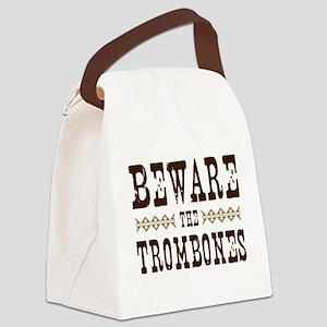 Beware the Trombones Canvas Lunch Bag