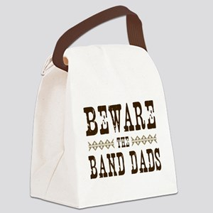 Beware the Band Dads Canvas Lunch Bag