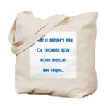 Sweat is nature's way  Tote Bag