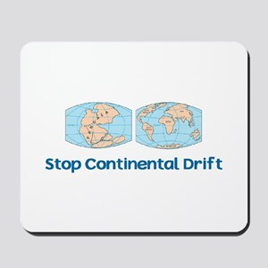 Stop Continental Drift Mousepad