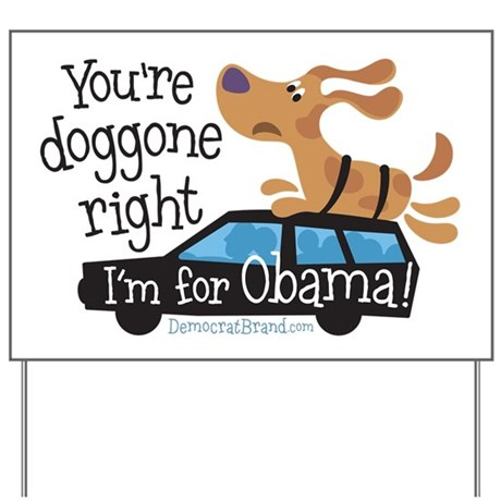 You're Doggone Right Yard Sign