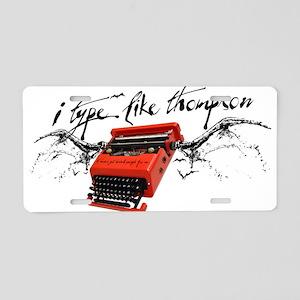 I TYPE LIKE THOMPSON Aluminum License Plate