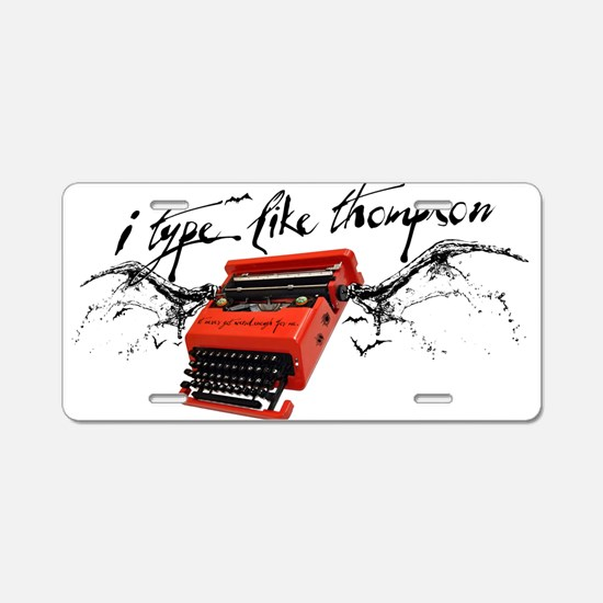 I TYPE LIKE THOMPSON Aluminum License Plate