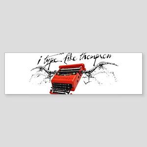 I TYPE LIKE THOMPSON Sticker (Bumper)