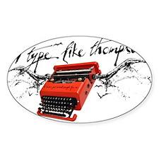 I TYPE LIKE THOMPSON Sticker (Oval)