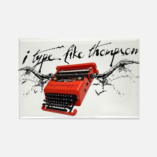 I TYPE LIKE THOMPSON Rectangle Magnet