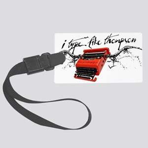 I TYPE LIKE THOMPSON Large Luggage Tag