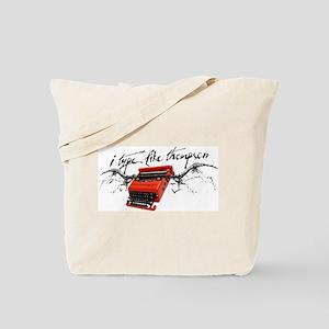 I TYPE LIKE THOMPSON Tote Bag