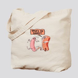 What's Up Dawg Tote Bag