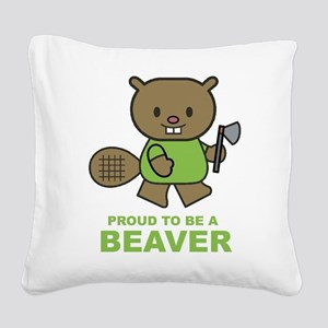 Proud To Be A Beaver Square Canvas Pillow