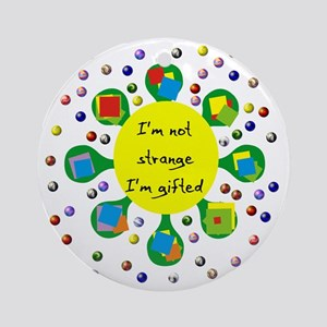 Gifted Not Strange Ornament (Round)