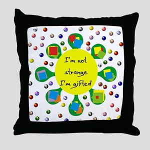 Gifted Not Strange Throw Pillow