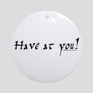 Have at you! Ornament (Round)
