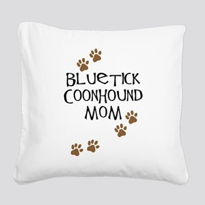 bluetick coonhound mom Square Canvas Pillow