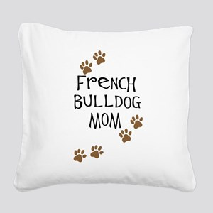 2-french bulldog mom Square Canvas Pillow