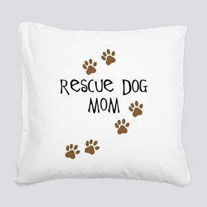 rescue dog mom Square Canvas Pillow