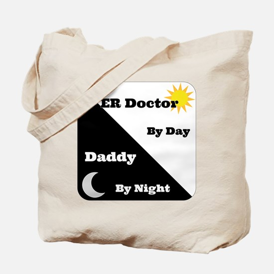 ER Doctor by day Daddy by night Tote Bag