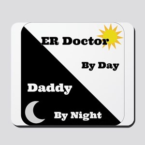ER Doctor by day Daddy by night Mousepad