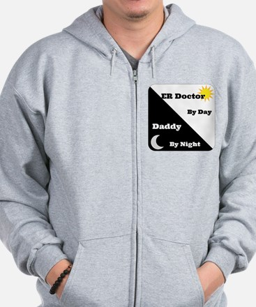 ER Doctor by day Daddy by night Zip Hoodie
