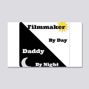Filmmaker by day Daddy by night 20x12 Wall Decal