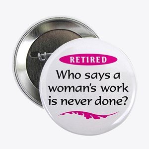 "Happily Retired 2.25"" Button"
