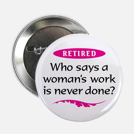 """Happily Retired 2.25"""" Button"""