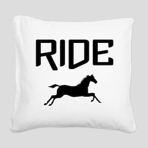 Ride...Horse Square Canvas Pillow