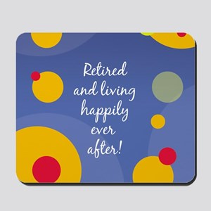 Happily Retired Mousepad