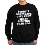 Dont Date (Squat) Sweatshirt (dark)