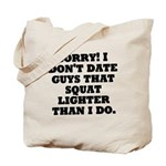 Dont Date (Squat) Tote Bag