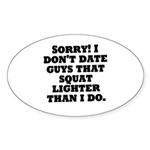 Dont Date (Squat) Sticker (Oval)