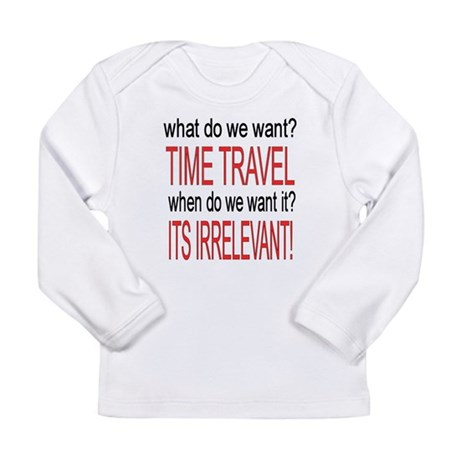 What do we want? TIME TRAVEL! Long Sleeve Infant T