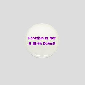 Foreskin Is Not A Birth Defec Mini Button