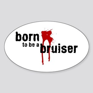 Born to Be a Bruiser Oval Sticker