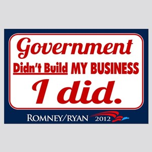 Government Didn't Build My Business Large Poster
