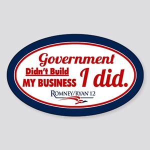 Government Didn't Build My Business Sticker (Oval)