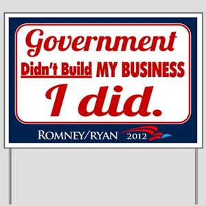 Government Didn't Build My Business Yard Sign