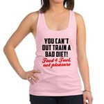 you-cant-out-train-a-bad-diet Racerback Tank T
