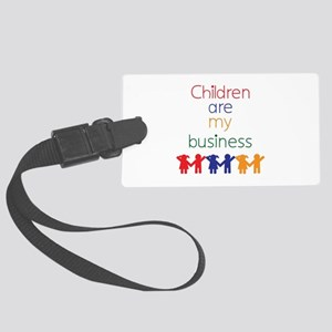 Children are my business Large Luggage Tag