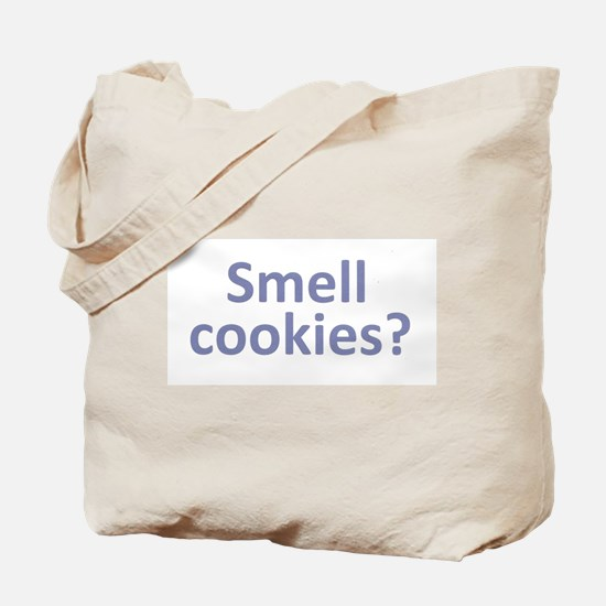 Smell Cookies? Tote Bag